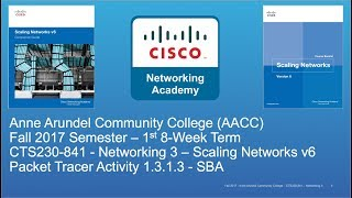 AACC - CTS230 - Scaling Networks v6 - Fall 2017 - Skills Based Assessment 1.3.1.3 - Week #1