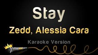 Zedd, Alessia Cara - Stay (Karaoke Version)