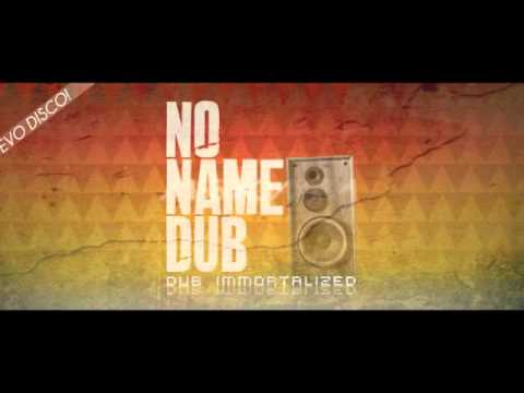 NO NAME DUB - PREVIEW - DUB IMMORTALIZED