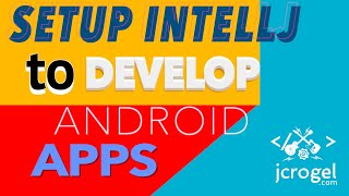 How to setup IntelliJ to develop Android apps