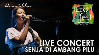 DANILLA   SENJA DI AMBANG PILU : ECOFEST VOL.3 [ LIVE CONCERT ]