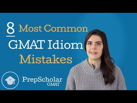 Learn the 8 Most Common GMAT Idioms Mistakes