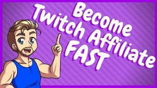 How to get Twitch Affiliate Fast - The Real Way!