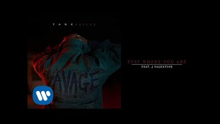 Tank   Stay Where You Are (feat. J Valentine) [Official Audio]