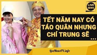 Vẫn Phát Sóng Hài Táo Quân 2017 Nhưng Chí Trung & Vân Dung Sẽ...