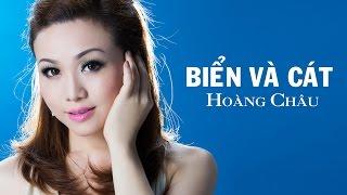 Biển Và Cát [ HD ] - Hoàng Châu