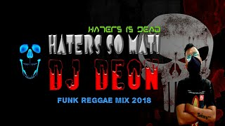 HATERS SO MATI (OFFICIAL AUDIO 2018) DJ DEON
