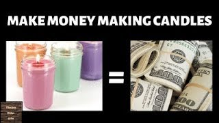 Make Money Making Candles   At Home Candle Making Business Tips