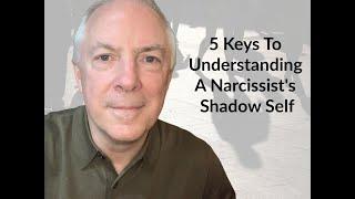 5 Keys To Understanding A Narcissist's Shadow Self