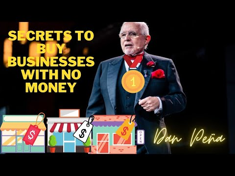 Dan Peña: how to buy businesses with no money  (MUST WATCH)