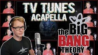 the BIG BANG THEORY - TV Tunes Acapella