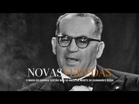 Novas Veredas: Guimarães explica 'Grande sertão'