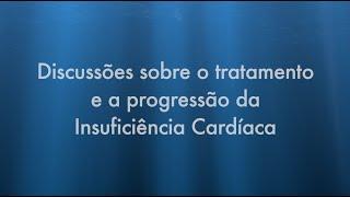 Discussões sobre o tratamento e a progressão da Insuficiência Cardíaca