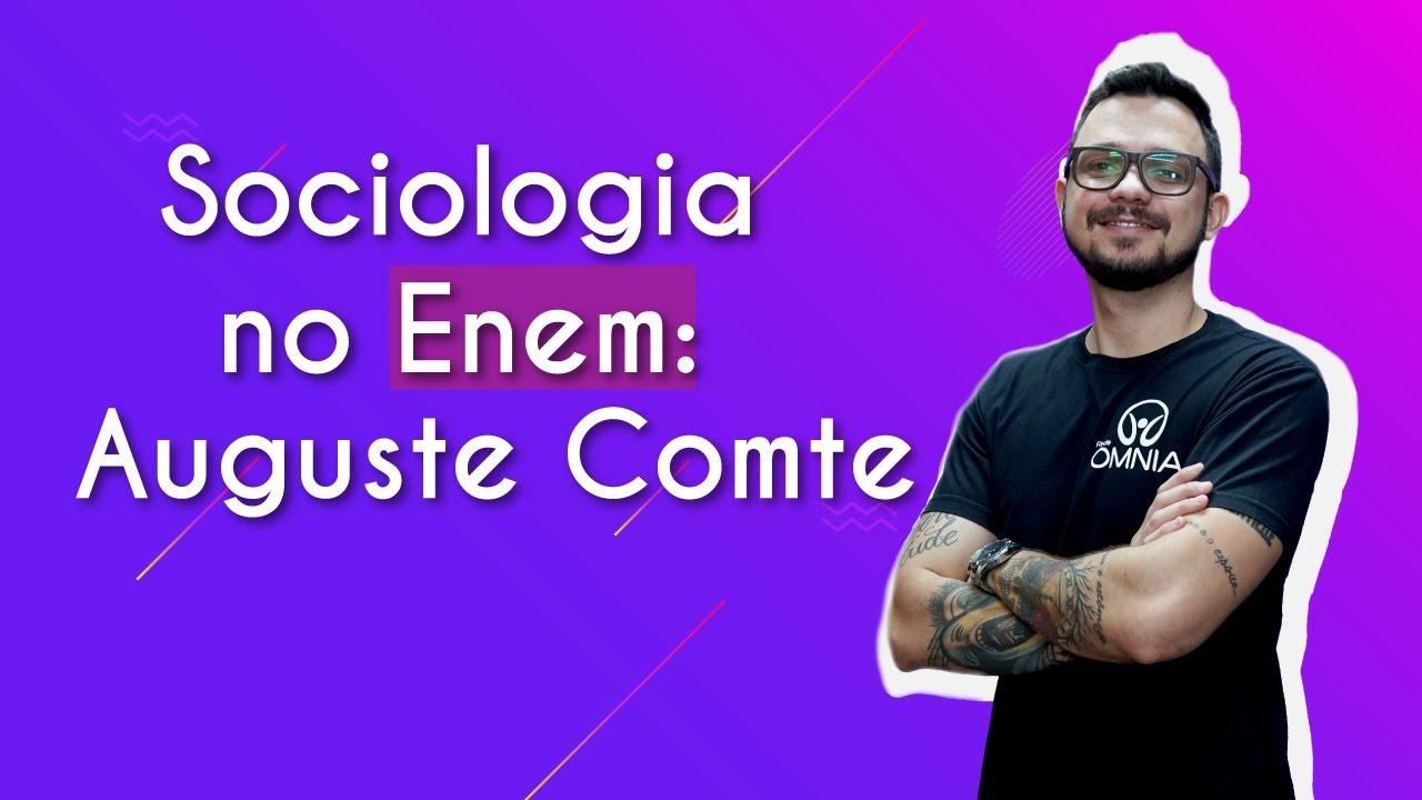 Sociologia no Enem: Auguste Comte