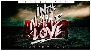 Martin Garrix x Bebe Rexha - In The Name Of Love (Spanish Version) [April '99]
