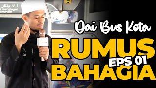 RUMUS BAHAGIA - PINDAI RELIGI DA'I BUS KOTA EPS 01
