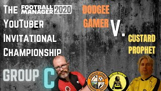 The FM20 YouTuber Invitational Championship - Dodgee Gamer v. Custard Prophet - Group C Game 1