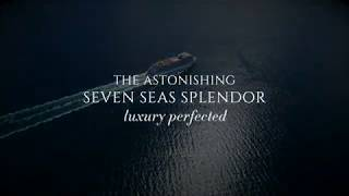 Seven Seas Splendor: Luxury Perfected