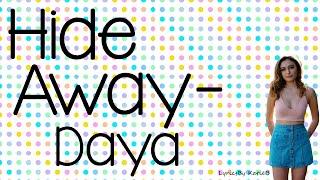 Hide Away (With Lyrics) - Daya