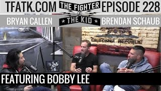 The Fighter and The Kid - Episode 228: Bobby Lee