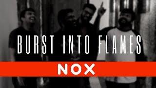 Burst into flames -NOX original - noxtheband