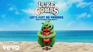Luke Combs   Let's Just Be Friends (From The Angry Birds Movie 2 [Audio])