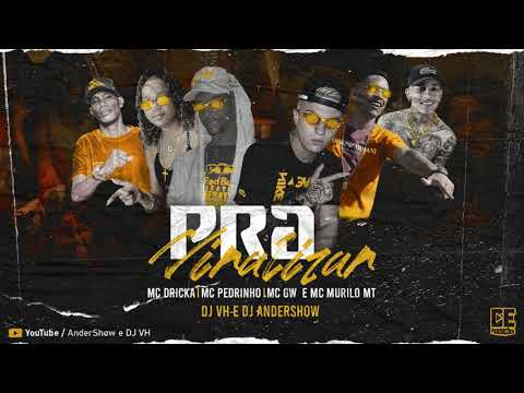 VOU VIRALIZAR  - Mc Dricka, Mc Pedrinho, Mc Gw, Mc Murilo MT (DJ ANDERSHOW E DJ VH)