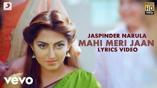 Jaspinder Narula - Mahi Meri Jaan Da | Lyric Video | Mitthiyan