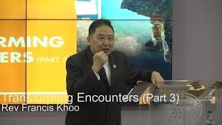 Transforming Encounters (Part 3)