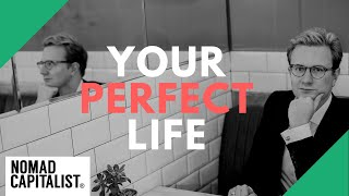 How to Design Your Perfect Life
