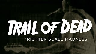 Trail of Dead - Richter Scale Madness (Live @The Launchpad)