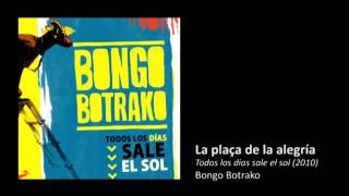 Bongo Botrako - La Plaça De La Alegría