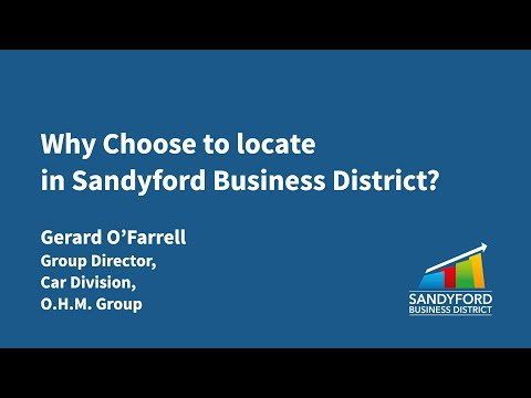Why chose to locate in Sandyford Business District? – Gerard O'Farrell