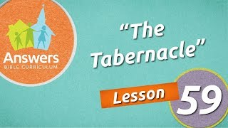 The Tabernacle | Answers Bible Curriculum: Lesson 59