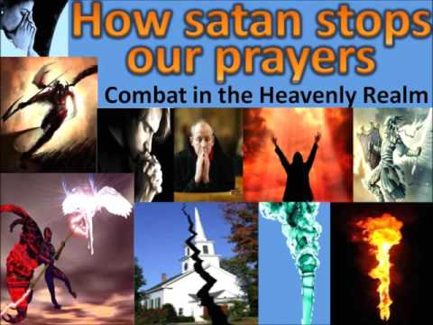 How satan stops our prayers   Combat in the Heavenly Realms