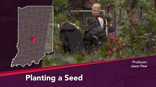 Journey Indiana - Planting a Seed