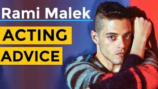 Rami Malek Acting Advice