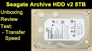 Seagate Archive HDD v2 8TB 8000GB ST8000AS0002 - Unboxing, Review, Transfer Geschwindigkeit Test