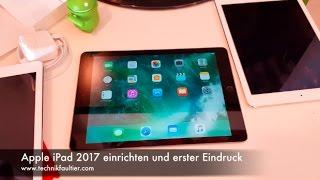Apple iPad 2017 einrichten und erster Eindruck