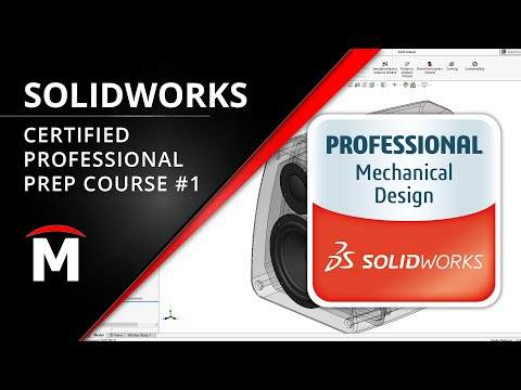 Certified SOLIDWORKS Professional (CSWP) Prep Course 1/2 ...
