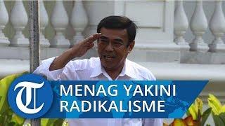 Fachrul Razi Tetap Yakini ada Radikalisme Berkedok Agama Walaupun Dibantah DPR