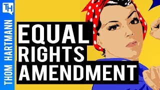 Equal Rights Amendment - Why We Still Need to Ratify the ERA