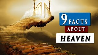 What Will HEAVEN BE LIKE According To The BIBLE?