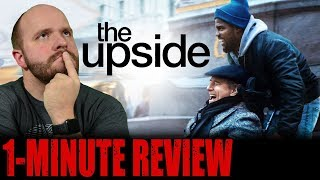 THE UPSIDE (2019) - One Minute Movie Review