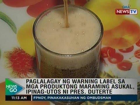 [GMA]  NTG: Paglalagay ng warning label sa mga produktong maraming asuka, ipinag-utos ni Pres. Duterte