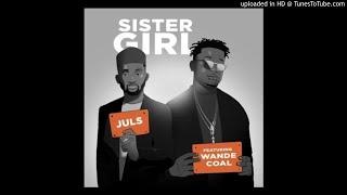 Juls   Sister Girl Ft. Wande Coal