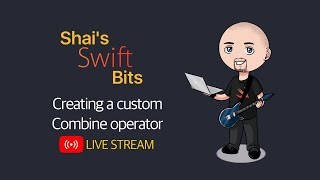 Creating a custom Combine operator (Live Stream)