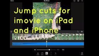Jump cuts and splitting clips in iMovie iPad & iPhone