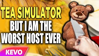 Tea Party Simulator but I am the worst host ever