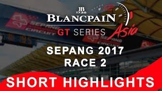 Blancpain GT Series Asia - Sepang - Race 2 - Short Highlights